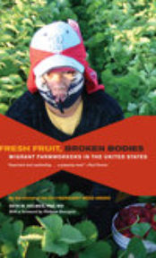 Fresh Fruit, Broken Bodies: Migrant Farmworkers in the United States, With a Foreword by Philippe Bourgois