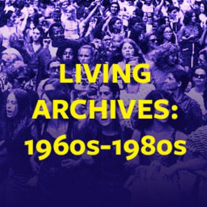 Living Archives: 1960s-1980s Indigenous, Third World & Anti-Colonial Women's and Queer Transnational Solidarities