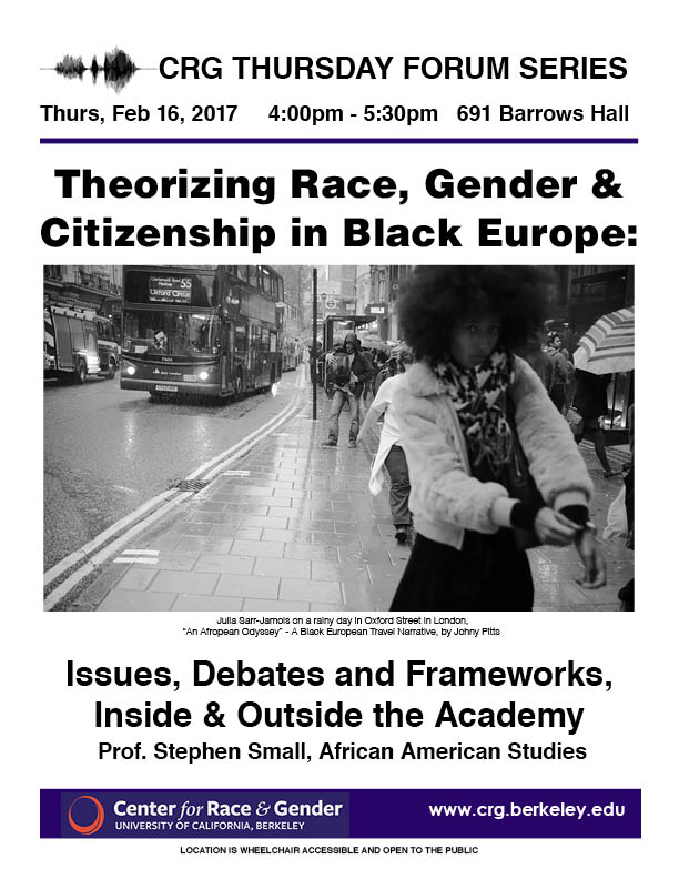 Theorizing Race, Gender & Citizenship in Black Europe: Issues, Debates and Frameworks, Inside & Outside the Academy