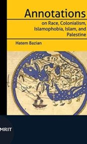 Annotations on Race, Colonialism, Islamophobia, Islam and Palestine