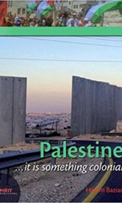 Palestine  …it is something colonial
