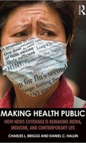 Making Health Public: How News Coverage is Remaking Media, Medicine, and Contemporary Life