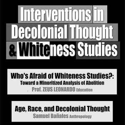 Interventions in Decolonial Thought & Whiteness Studies