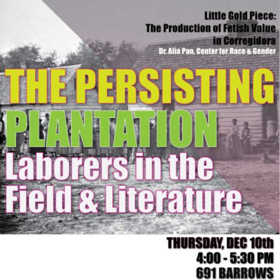 The Persisting Plantation: Laborers in the Field & Literature