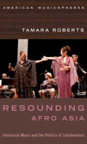Resounding Afro Asia: Interracial Music and the Politics of Collaboration