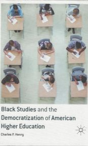 Black Studies and the Democratization of American Higher Education